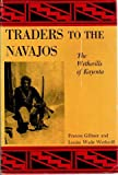 img - for Traders to the Navajos the Story of the Wetherills book / textbook / text book