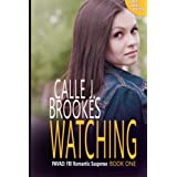 Watching (Large Print version): A PAVAD Novel ~ Calle J. Brookes