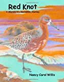 Red Knot: A Shorebird's Incredible Journey [Hardcover]