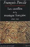 echange, troc François Porcile - Les conflits de la musique française, 1940-1965