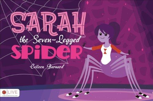 Sarah the Seven-Legged Spider