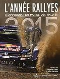 L'Année Rallyes 2015 : Championnat du monde des rallyes