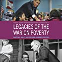 Legacies of the War on Poverty: The National Poverty Center Series on Poverty and Public Policy (       UNABRIDGED) by Martha J. Bailey Narrated by Kent Clark