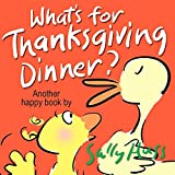 Children's Books: WHAT'S FOR THANKSGIVING DINNER? (Delightfully Fun, Rhyming Bedtime Story/Picture Book for Beginner Readers About Making Friends and Being ... Ages 2-8) (Happy Children's Series 5)