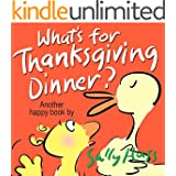 Children's Books: WHAT'S FOR THANKSGIVING DINNER? (Delightfully Fun, Rhyming Bedtime Story/Picture Book for Beginner Readers About Making Friends and Being ... Children's Series 5) (English Edition)