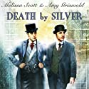 Death by Silver Audiobook by Melissa Scott, Amy Griswold Narrated by Matthew Cresswell