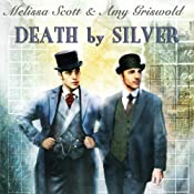 Death by Silver | [Melissa Scott, Amy Griswold]