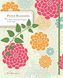 Paper Blossoms: A Book of Beautiful Bouquets for the Table (Pop Up Book)