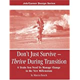 Don't Just Survive -- Thrive During Transition ~ Marcia Bench