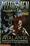 Atalanta: The Wild Girl (Myth Men, Guardians of the Legend) (0590845527) by Geringer, Laura