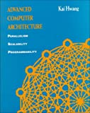 img - for Advanced Computer Architecture: Parallelism, Scalability, Programmability book / textbook / text book