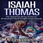 Isaiah Thomas: The Inspiring Story of One of Basketball's Most Prolific Point Guards (Basketball Biography Books) Hörbuch von Clayton Geoffreys Gesprochen von: Michael Goldsmith