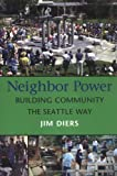 Image of Neighbor Power: Building Community the Seattle Way