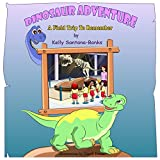 Dinosaur Adventure: A Field Trip to Remember (Children's Picture Book Ages 3-7, Early Readers) (Let's Learn While Playing)
