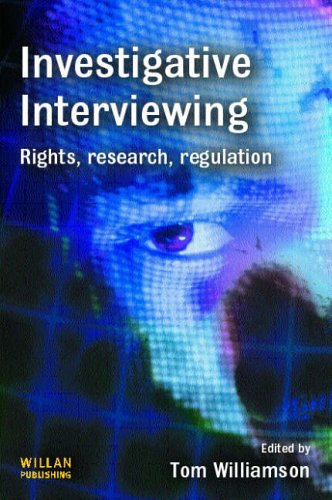 Investigative Interviewing: Rights, Research, Regulation