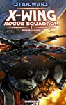 Star Wars X-Wing Rogue Squadron, Tome 1 : Rogue Leader par Blackman