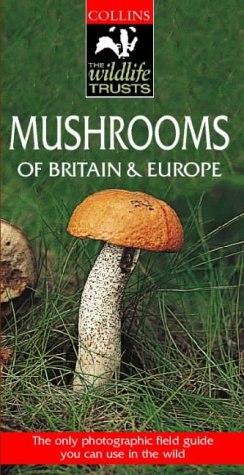Mushrooms of Britain & Europe (Collins Wild Guide)