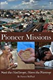 img - for Pioneer Missions: Meet the Challenges, Share the Blessings book / textbook / text book