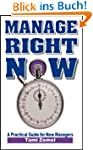 Manage Right Now! A Practical Guide f...