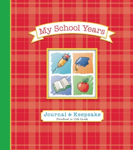 My School Years Journal & Keepsake: Preschool to 12th Grade