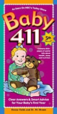 Baby 411: Clear Answers & Smart Advice For Your Baby's First Year (KINDLE edition) (Baby:411)