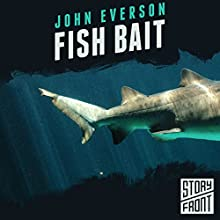 Fish Bait (       UNABRIDGED) by John Everson Narrated by Luke Daniels