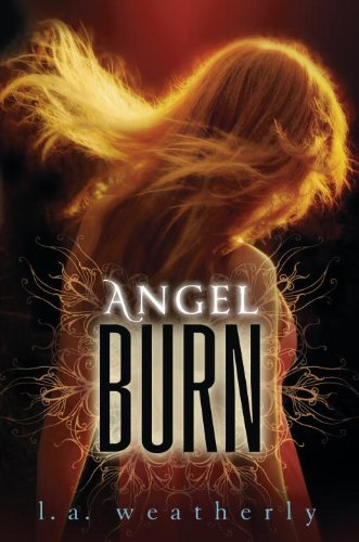Early Review: Angel Burn by L.A. Weatherly