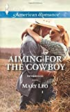 Aiming for the Cowboy (Harlequin American Romance\Fatherhood)