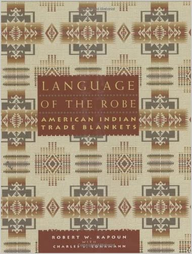 Language of the robe : American Indian trade blankets