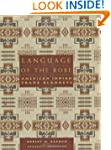 Language Of the Robe: American Indian...
