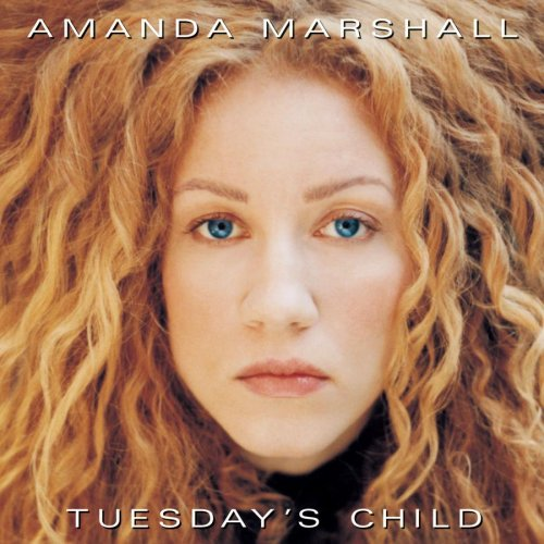 - Amanda Marshall ~ Tuesday