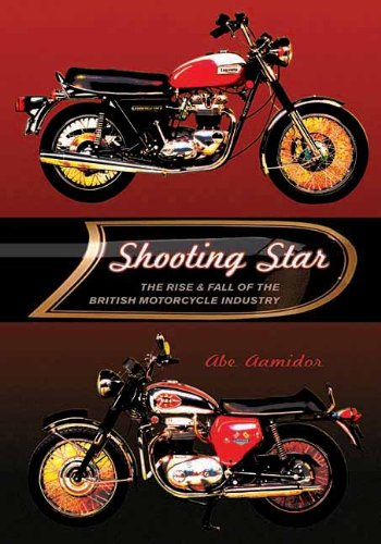Shooting Star: The Rise & Fall of the British Motorcycle Industry