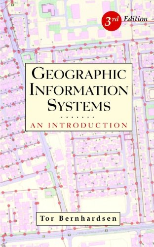 Geographic Information Systems: An Introduction, by Tor Bernhardsen
