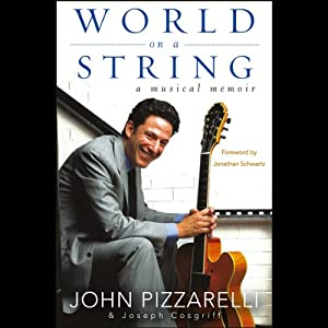 World on a String: A Musical Memoir (       UNABRIDGED) by John Pizzarelli, Joseph Cosgriff Narrated by John Pizzarelli, Joseph Cosgriff