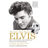 Me and a Guy Named Elvis: My Lifelong Friendship with Elvis Presleyby Jerry Schilling