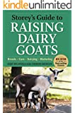 Storey's Guide to Raising Dairy Goats, 4th Edition: Breeds, Care, Dairying, Marketing (Storey's Guide to Raising)
