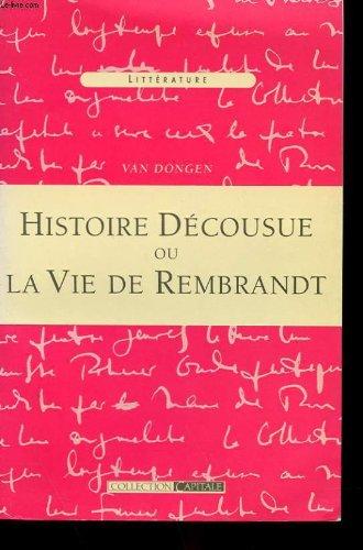 Histoire decousue ou la vie de rembrandt
