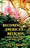 img - for Becoming America's Religion book / textbook / text book