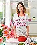 In Love with Vegan - Leicht, gesund,...