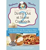 img - for [ Copykat.Com's Dining Out at Home Cookbook 2: More Recipes for the Most Delicious Dishes from America's Most Popular Restaurants Manley, Stephanie ( Author ) ] { Paperback } 2013 book / textbook / text book