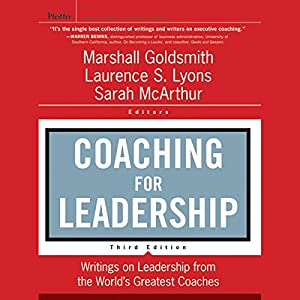 Coaching for Leadership: Writings on Leadership from the World's Greatest Coaches, 3rd Edition Audiobook