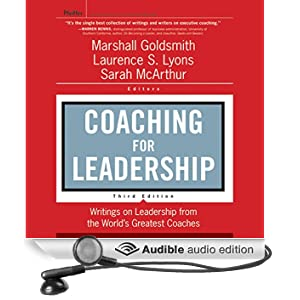 Coaching for Leadership: Writings on Leadership from the World's Greatest Coaches, 3rd Edition