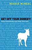 Get Off Your Donkey!: Help Somebody and Help Yourself (0801014972) by McNeal, Reggie