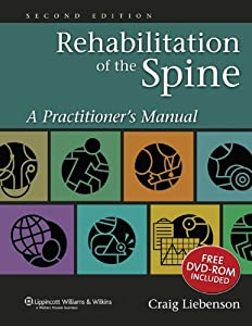 Rehabilitation of the Spine: A Practitioner's Manual by Lippincott Williams & Wilkins