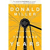 A Million Miles in a Thousand Years: What I Learned While Editing My Life ~ Donald Miller