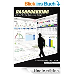 Dashboarding with SAP Crystal Dashboard Design (English Edition)