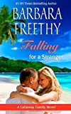By Barbara Freethy Falling For A Stranger (Callaways, #3) (The Callaways) (Volume 3)
