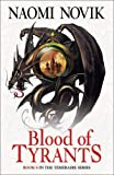 Naomi Novik Blood of Tyrants (The Temeraire Series, Book 8) (Temeraire 8)