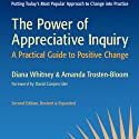 The Power of Appreciative Inquiry: A Practical Guide to Positive Change: BK Business (       UNABRIDGED) by Diana Whitney, Amanda Trosten-Bloom Narrated by Julie Eickhoff