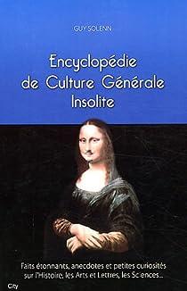 Encyclopédie de culture générale insolite par Solenn